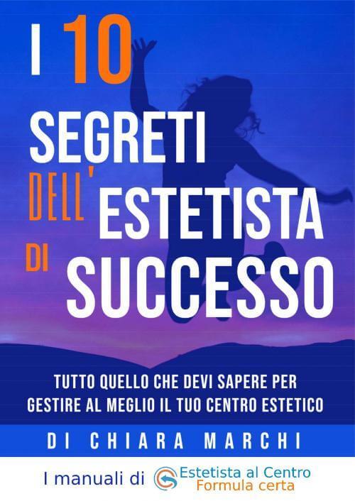 I 10 segreti dellestetista di successo